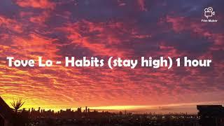 Tove Lo - Habits (stay high) 1 hour