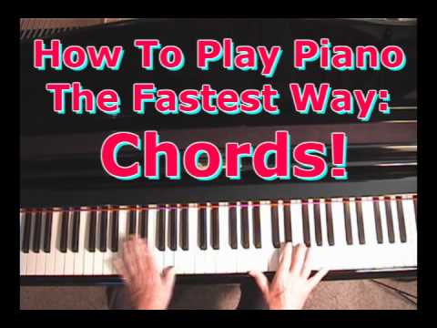 How To Play Piano The Fastest Way Piano Chords Youtube