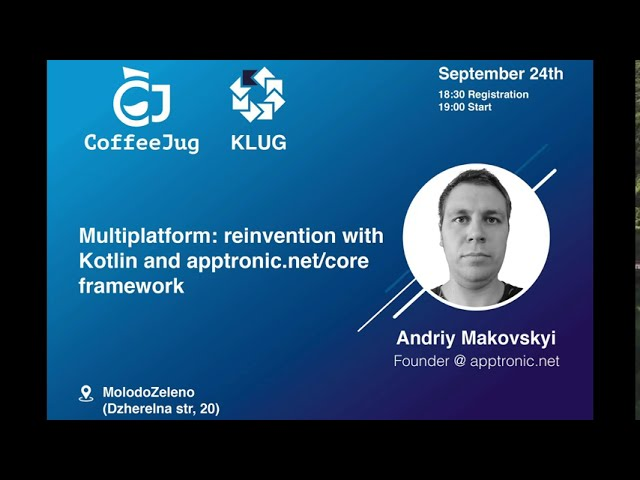 Multiplatform: reinvention with Kotlin and apptronic.net/core framework (PART 2) by Andriy Makovskyi