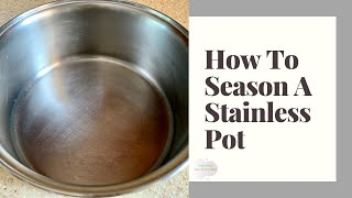 How To Season A Stainless Steel Pot (View in HD)