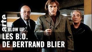 Les B.O. de Bertrand Blier - Blow Up - ARTE