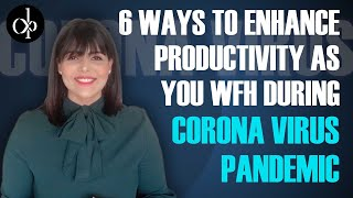 6 Ways To Enhance Productivity As You WFH During Corona Virus Pandemic - Deepti Pathak