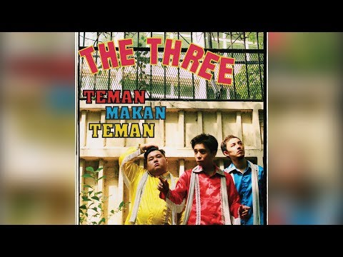 【Official MV】The Three - Teman Makan Teman