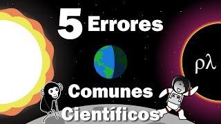 5 Errores Comunes Científicos Explicados