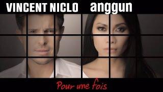 Vincent Niclo | Pour une fois feat. Anggun (clip officiel)