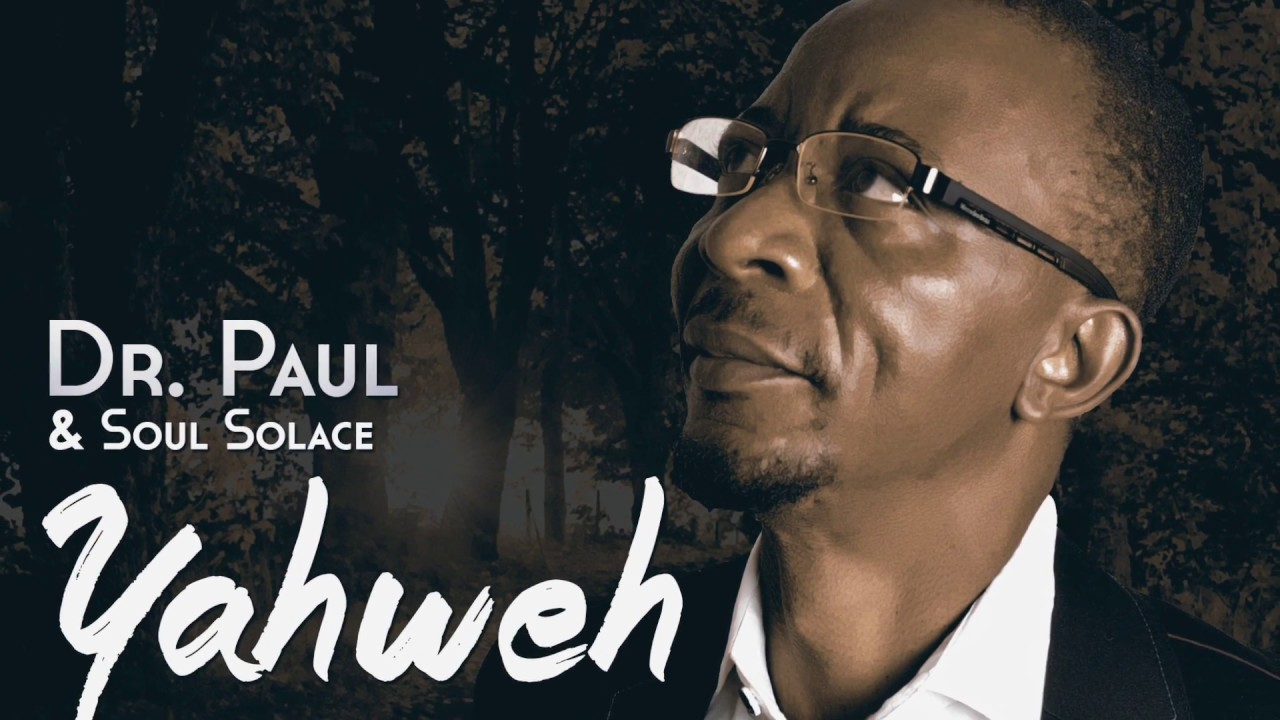 Download Yahweh-Dr. Paul and Soul Solace (prod.Niyi P)