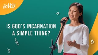 "2021 English Christian Song | ""Is God's Incarnation a Simple Thing?"""