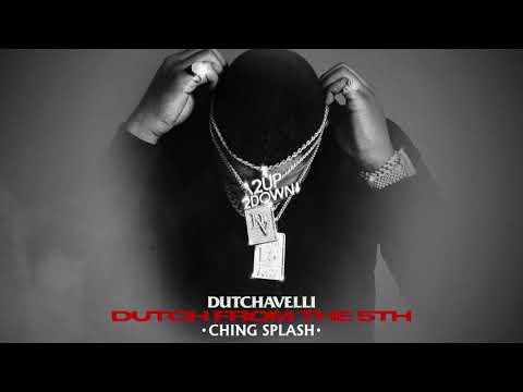 Dutchavelli – Ching Splash