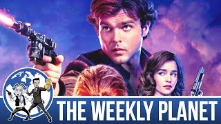 Solo: A Star Wars Story - The Weekly Planet Podcast