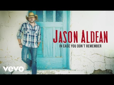 Jas Aldean  In Case You Dt Remember Audio