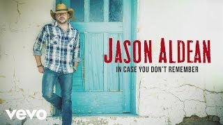 Jason Aldean - In Case You Don't Remember (Audio)