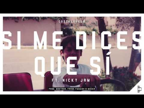 Thumbnail: Si Me Dices Que Si (feat. Nicky Jam) - Cosculluela [Audio Oficial]