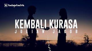 Julian Jacob - Kembali Kurasa | Official Music | Lyrics