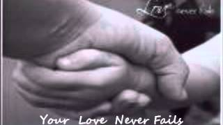 Your Love Never Fails (Karaoke w/ Lyrics) by jesus culture
