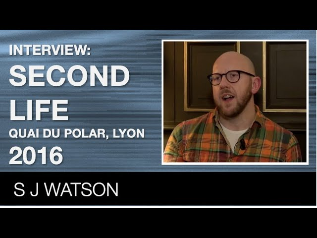 S J Watson interview | Second Life