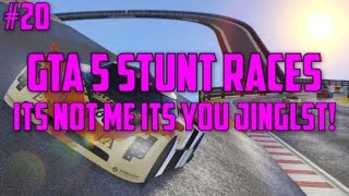 GTA Stunt Racing #20: Its not me its you Jingls!