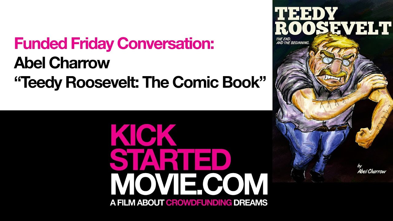 kickstarted-s-funded-friday-abel-charrow-the-teedy-roosevelt-comic-book