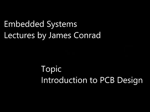 Embedded Systems:  Introduction to PCB Design