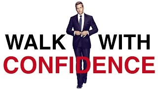 How To Be More Confident [How To Walk Confidently]