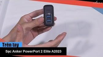 Trên tay bộ sạc 2 cổng Anker PowerPort 2 Elite 24W A2023 - Model dành riêng cho Việt Nam