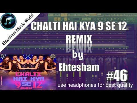 CHALTI HAI KYA 9 SE 12(JUDWAA2) Remix By Ehtesham