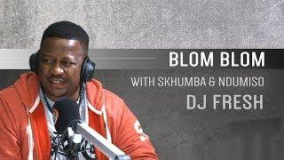 DJ Fresh on Blom Blom with Skhumba And Ndumiso