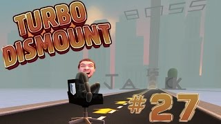 JACK IS BOSS LEVEL | Turbo Dismount - Part 27