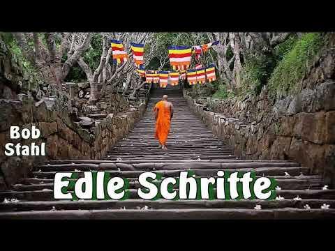 Edle Schritte - Bob Stahl ( Buddhismus, achtfacher Pfad, Metta Sutta )