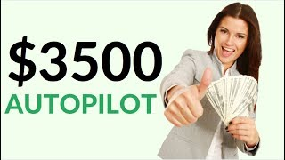 Earn $3500 Per Day On Autopilot! (Make Money Online)