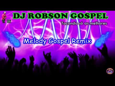 FUNK GOSPEL 2016 SET (( MELODY DA ANTIGA )) DJ ROBSON GOSPEL