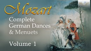 Mozart: Complete German Dances \u0026 Menuets Volume 1
