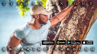 New R&B Gospel Music 2018 - Tyshan Knight ft Juwan - What True Love Is