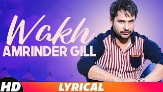 Wakh (Lyrical Video) | Amrinder Gill | Yo Yo Honey Singh| Latest Punjabi Song 2018 | Speed Records