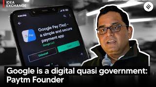 Vijay Shekhar Sharma calls Google a quasi-govt in India
