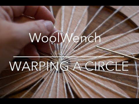 Circular Weaving - WoolWench Warping A Circular Loom