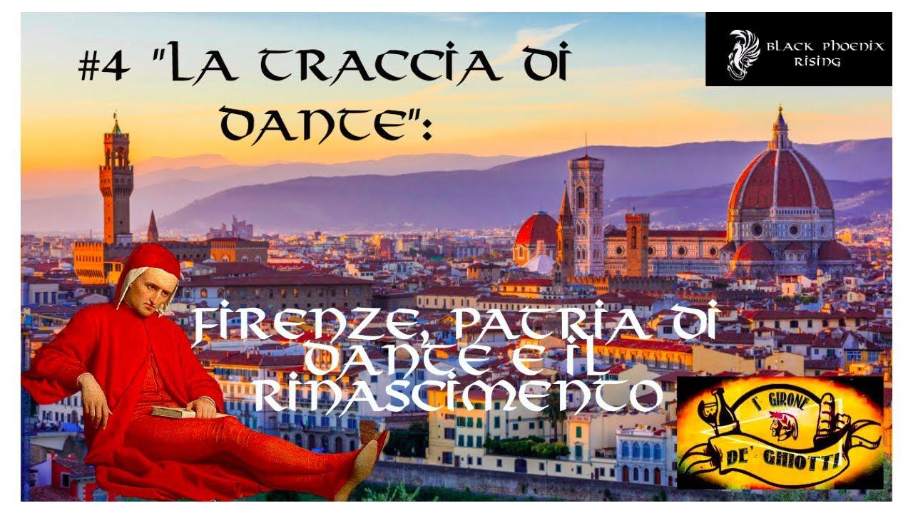 #4 La Traccia di Dante: Firenze, patria di Dante e del Rinascimento.