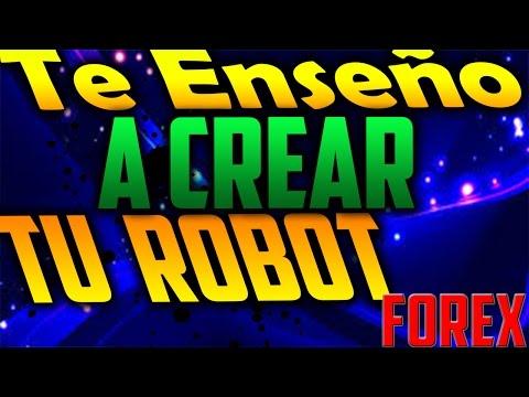 Te Enseño A Crear Tu Robot Forex Fácil y Rápido