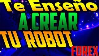 Te Enseño A Crear Tu Robot Forex Fácil y Rápido(, 2015-11-23T01:21:26.000Z)
