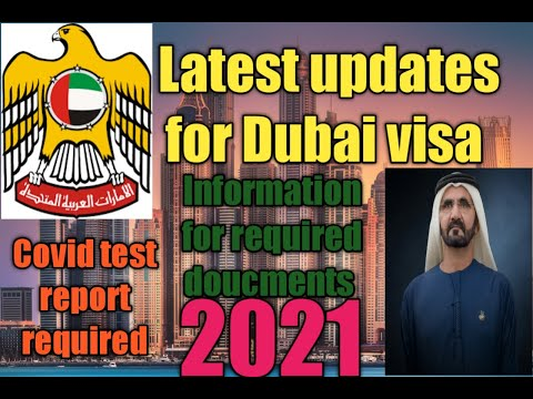 Latest updates for Dubai visa| Information for required documents 2021| covid19 test report required