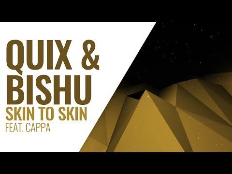 QUIX X Bishu - Skin To Skin (feat. Cappa)