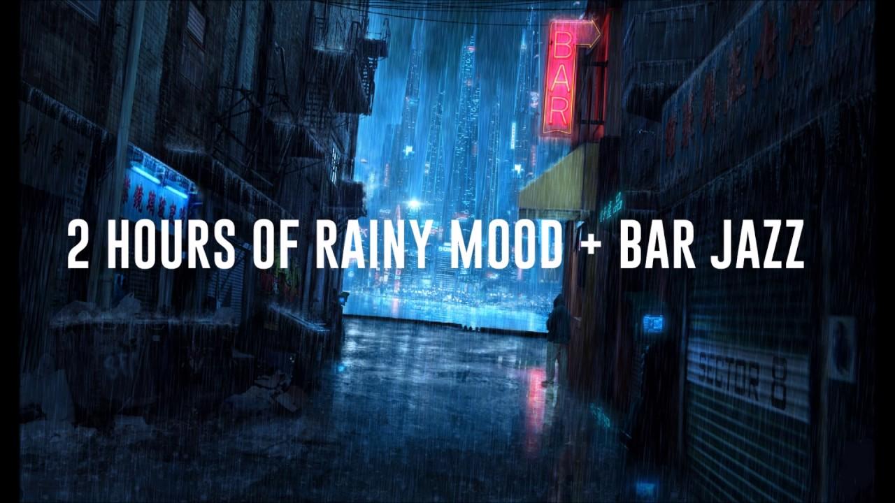 Jazz + Rainy Mood (2 Hours of Bar Music, Café Music, Lounge Music ...