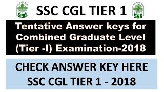 SSC CGL TIER 1   Tentative Answer keys for Combined Graduate Level Tier  I Examination 2018