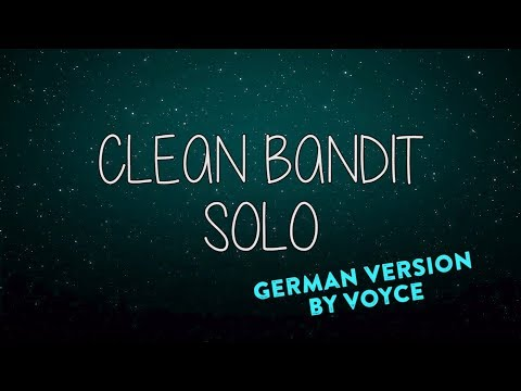 CLEAN BANDIT & DEMI LOVATO - SOLO (GERMAN VERSION) auf Deutsch by Voyce