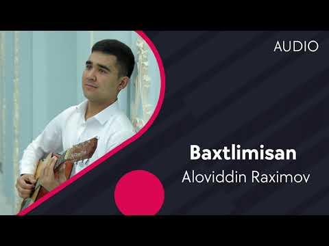 Aloviddin Raximov - Baxtlimisan