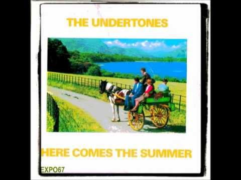 UNDERTONES - HERE COMES THE SUMMER
