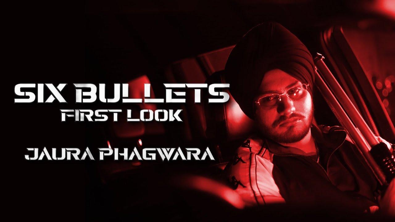 SIX BULLETS - JAURA PHAGWARA (ALBUM FIRST LOOK) GOAT MEDIA