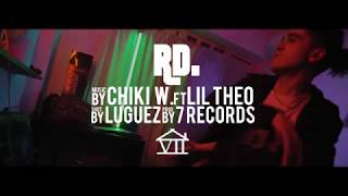 "Chiki Wanted - ""RD"" ft. Lil Theo (Shot By @LuguezProd)"