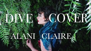 DIVE  - ED SHEERAN (COVER BY ALANI CLAIRE)