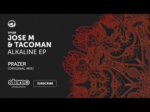 Jose M. & TacoMan - Prazer - Original Mix