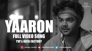 Yaaron - TVF Kota Factory Full Song Video | Ankur Tewari